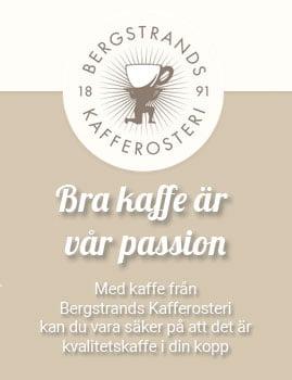 Bra kaffe är vår passion - Med kaffe från Bergstrands Kafferosteri kan du vara säker på att det är kvalitetskaffe i din kopp